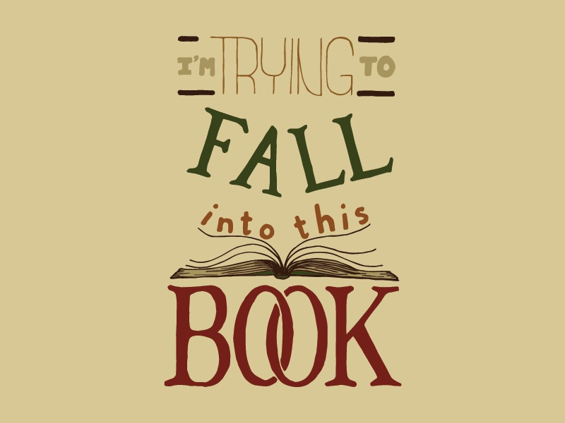 Kid Quote: I'm Trying to Fall into This Book quote lettering illustration book kid quotes hand lettering