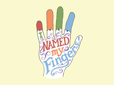 Kid Quote: I Named My Fingers quote lettering illustration nam fingers kid quotes hand lettering