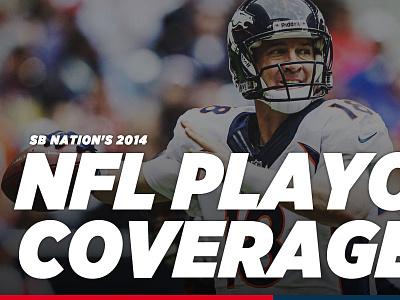 SB Nation 2014 NFL Playoff Coverage vox media sb nation football playoff nfl sports web app
