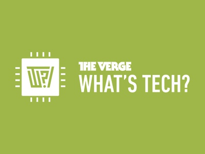 The Verge: What's Tech?
