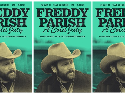 Freddy Parish, A Cold July - Show Poster arizona july tucson music country poster show concert