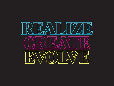 Realize. Create. Evolve. custom type sonder evolve create realize