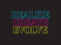 Realize. Create. Evolve.