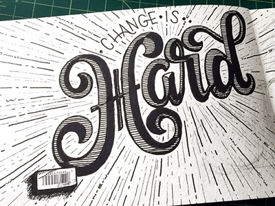 Change is Hard ::: Hand-lettered Typography lettering typography type paper graffiti illustrated type handwritten handletter hand-lettered hand lettering hand drawn typography custom typography