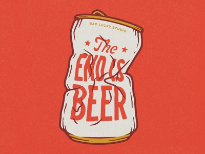 The End is Beer texture illustration studio lucky bad end crushed lettering can beer