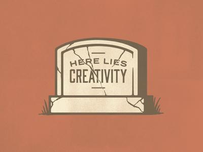 RIP Creativity