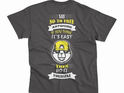 Say no to free artwork - T shirt design design tshirt art tshirtdesign tshirt illustrator