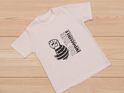 Do the impossible - t shirt design design tshirts tshirtdesign t shirt illustrator