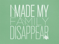 I Made My Family Disappear
