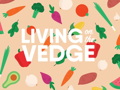 Living on the Vedge v3 funky animation video lifestyle plants plant illustration illustration veggies logo cooking cooking channel vegetarian food vegetables vegetarian vegan food veganism