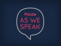 Made As We Speak
