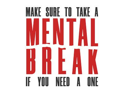 Mental Break illustrator typography mental health