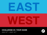 East Coast vs West Coast Design Challenge #4: Your Name