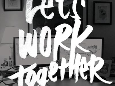Let's work together hand lettering typography type lettering ohjamesy james hsu marker