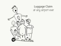 Luggage Claim Every Time