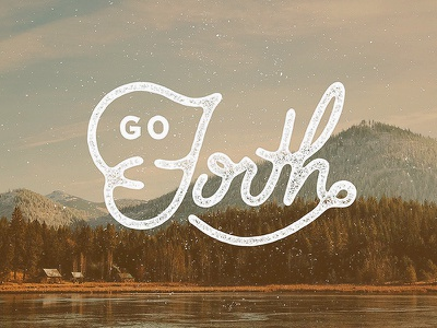 Go Forth vintage distressed texture adventure hiking go forth typography mountains