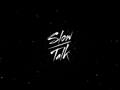 Slow Talk