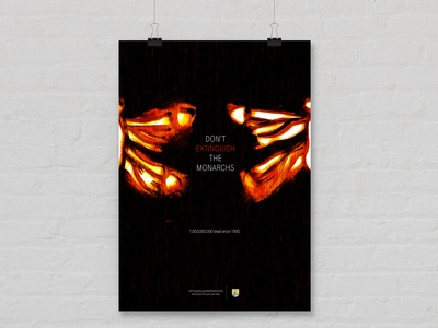 Don't Extinguish the Monarchs Cause Poster adobe photoshop adobe illustrator endangered species monarch butterflies wildlife conservation call to action environmental social cause print design poster design graphic design