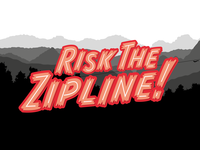 Risk the Zipline