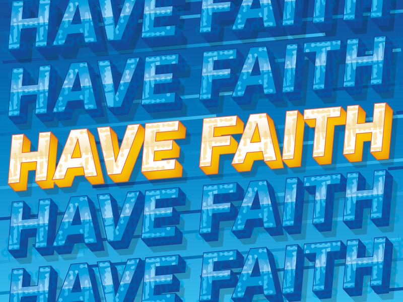 Gotta Have Faith... type illustration design typography urban street art