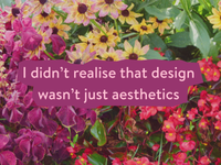 I didn't realise that design wasn't just aesthetics