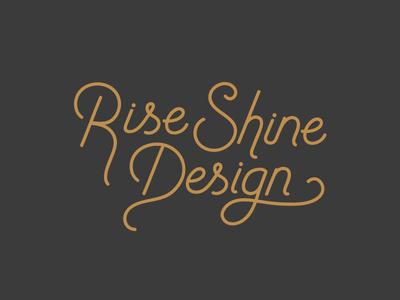 Rise Shine Design Custom Type