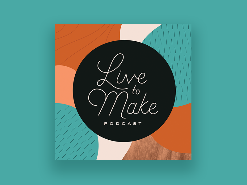 Live to Make Podcast Cover Art retro texture pattern blob typography illustration podcast
