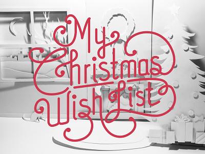 My Christmas Wish List christmas custom lettering holidays holiday snow xmas presents season