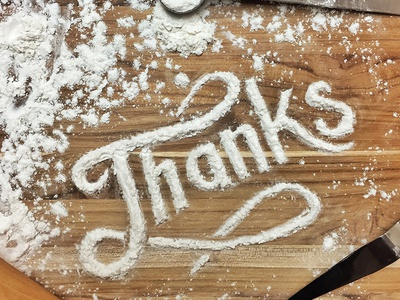 Thanks thanks thank you flour food typography hand lettering hand lettering handdrawn cursive instagram thanksgiving