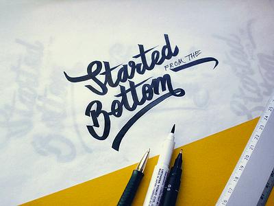 Started from the bottom logo text lettering typography calligraphy script handlettering brushpen branding