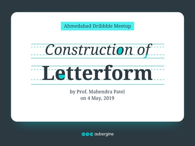 Ahmedabad Dribbble Meetup - Construction of Letterform