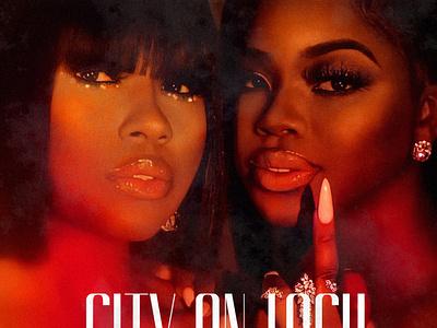 CITY ON LOCK   City Girls • Cover Art city city girls city on lock album cover album cover design cover art alimaydidthat graphic design ali may album cover art