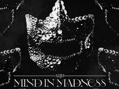 MIND IN MADNESS   ARIIJ • Cover Art album art cover artwork album cover album cover art design album cover design cover art alimaydidthat graphic design ali may