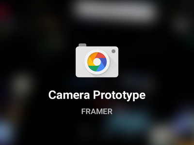 Camera Prototype with Framer [Freebie] android chrome camera html5 prototyping framerjs