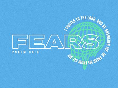 Psalm 34:4 melt noise blue afraid fear world globe bible psalm design church student ministry