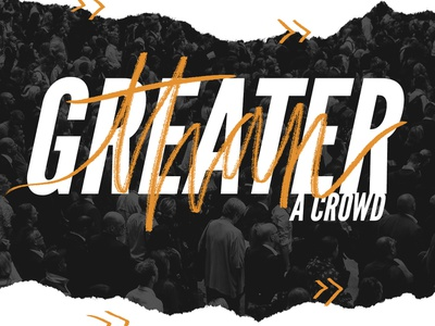 Greater Than A Crowd handwriting crowd greater youth family church