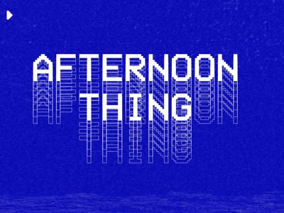 Afternoon Thing glitch play retro vhs design student escape camp youth