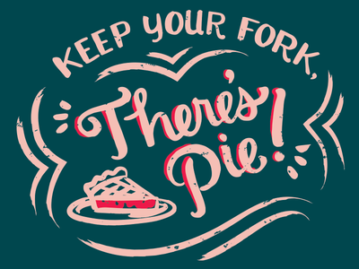 Keep Your Fork, There's Pie! | Bakery T-Shirt | WIP bakery pie tshirt painted script handwritten script