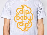 Dip Baby Dip T-shirt Design