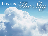 Mentally, I live in the Sky.
