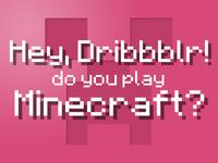 Dribbblecraft?