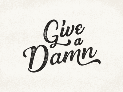 Give A Damn typography