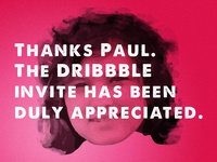 Hi Dribbble, thanks Paul!