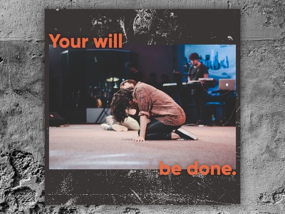 PCM Design Challenge | Your Will Be Done prochurchmedia pcmchallenge social media typography art artwork church graphic design design