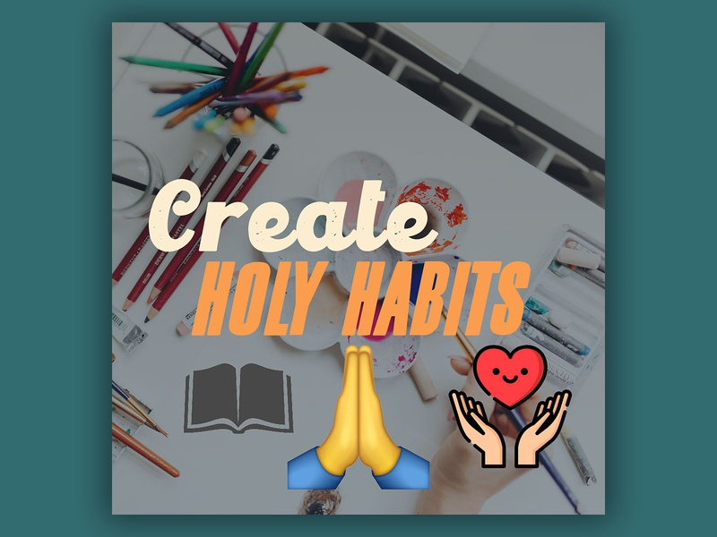 PCM Design Challenge | Create Holy Habits prochurchmedia pcmchallenge social media typography art artwork church graphic design design