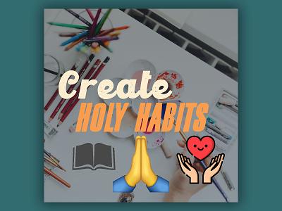 PCM Design Challenge | Create Holy Habits prochurchmedia pcmchallenge social media typography art artwork church graphic design design