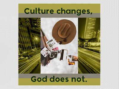 PCM Design Challenge | Culture Changes, God Does Not prochurchmedia pcmchallenge social media typography art artwork church graphic design design