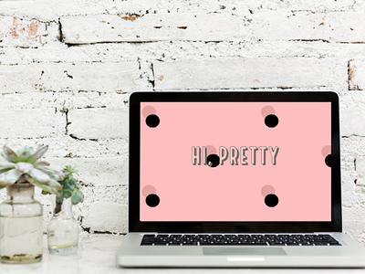 DRESS UP YOUR TECH!   Hi, pretty desktop wallpaper freebie wallpaper typography art artwork graphic design design