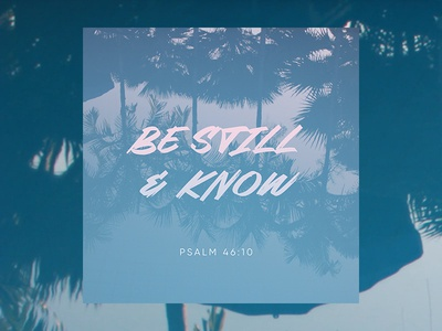 PCM Design Challenge | Be Still & Know