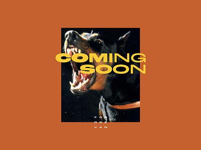 Coming Soon 🔥 FOROS EVAN future typogaphy poster dog yellow ochre soon coming latvia riga